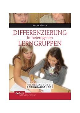Abbildung von Müller | Differenzierung in heterogenen Lerngruppen | 2012 | Praxisbuch für die Sekundarstu...