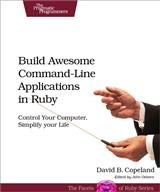 Abbildung von David B. Copeland | Build Awesome Command-Line Applications in Ruby | 2014