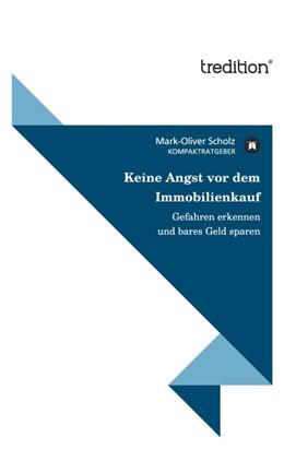 Abbildung von Scholz | Keine Angst vor dem Immobilienkauf | 1. Auflage 2012 | 2011 | Gefahren erkennen und bares Ge...