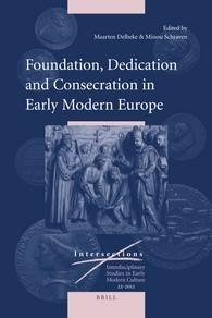Abbildung von Schraven / Delbeke   Foundation, Dedication and Consecration in Early Modern Europe   2011