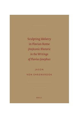 Abbildung von Ehrenkrook | Sculpting Idolatry in Flavian Rome | 2012 | (An)Iconic Rhetoric in the Wri... | 33