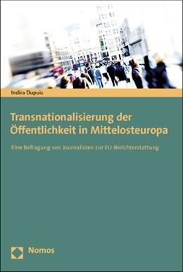 Abbildung von Dupuis   Transnationalisierung der Öffentlichkeit in Mittelosteuropa   1. Auflage 2012   2012   Eine Befragung von Journaliste...