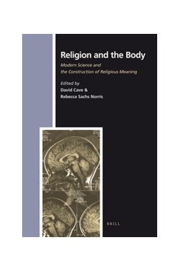 Abbildung von Cave / Norris | Religion and the Body | 2012 | Modern Science and the Constru... | 138