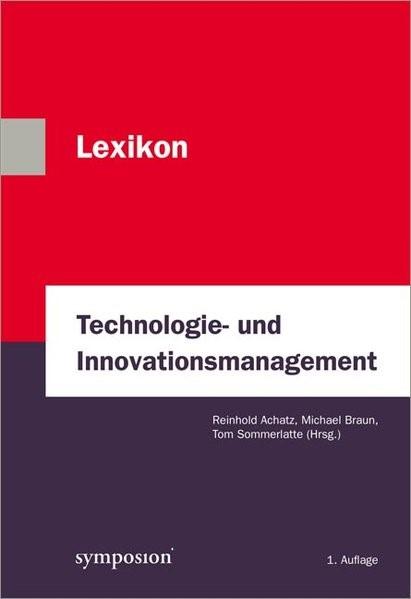 Lexikon Technologie- und Innovationsmanagement | Achatz / Braun / Sommerlatte | 1. Auflage 2012, 2012 (Cover)