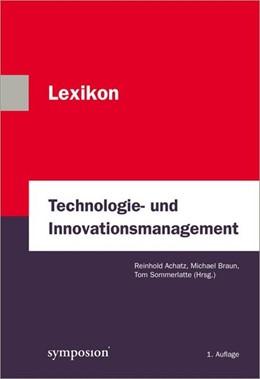 Abbildung von Achatz / Braun / Sommerlatte   Lexikon Technologie- und Innovationsmanagement   1. Auflage 2012   2012