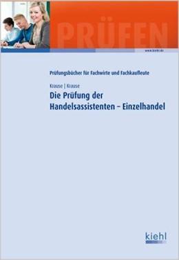 Abbildung von Krause / Krause   Die Prüfung der Handelsassistenten - Einzelhandel   2012
