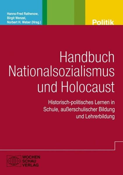 Abbildung von Rathenow / Wenzel / Weber | Handbuch Nationalsozialismus und Holocaust | 2013