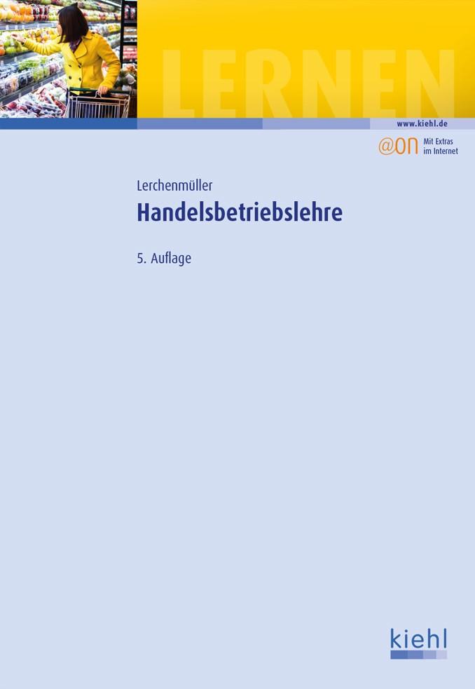 Handelsbetriebslehre   Lerchenmüller   5. komplett überarbeitete und aktualisierte Auflage, 2013   Buch (Cover)