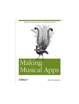 Abbildung von Peter Brinkmann | Making Musical Apps | 2012 | Real-time audio synthesis on A...