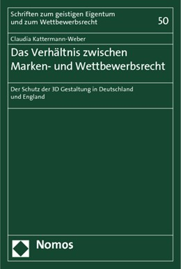 Abbildung von Kattermann-Weber | Das Verhältnis zwischen Marken- und Wettbewerbsrecht | 2012 | Der Schutz der 3D Gestaltung i... | 50