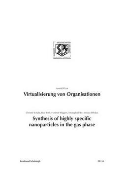 Abbildung von Picot / Schulz / Roth   Virtualisierung von Organisationen Synthesis of highly specific Nanoparticles in the gas phase   1. Aufl. 2012   2012   34