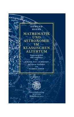 Abbildung von Hoppe / Schwindt   Mathematik und Astronomie im klassischen Altertum / Band 1   2., aktualisiserte Auflage des Nachdrucks der Originalauflage 1911   2013