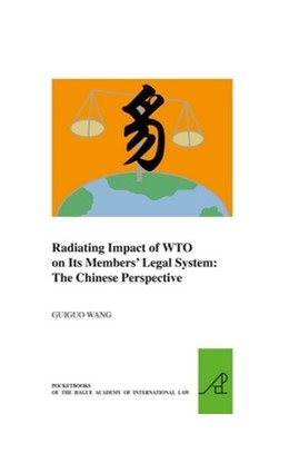Abbildung von Wang | Radiating Impact of WTO on Its Members' Legal System | 2011
