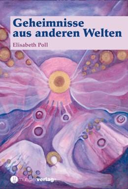 Abbildung von Poll | Geheimnisse aus anderen Welten | 2011 | Einsicht in höhere seelische B...
