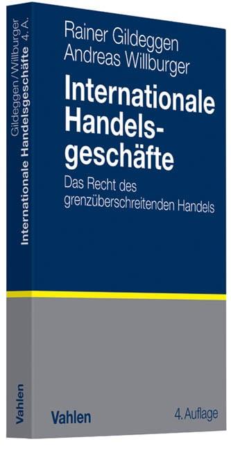 Internationale Handelsgeschäfte | Gildeggen / Willburger | 4., überarbeitete Auflage, 2012 | Buch (Cover)