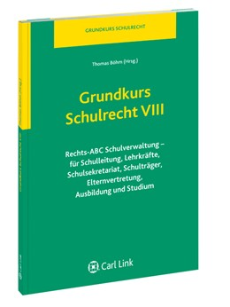Abbildung von Böhm (Hrsg.) | Grundkurs Schulrecht VIII | 2012 | Rechts-ABC Schulverwaltung – f... | 8