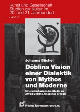 Abbildung von Büchel | Döblins Vision einer Dialektik von Mythos und Moderne | 2012 | Eine interdisziplinäre Studie ... | 8