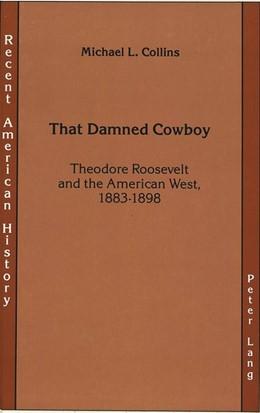 Abbildung von Collins | That Damned Cowboy | 1991 | Theodore Roosevelt and the Ame... | 2