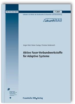 Abbildung von Ruth / Gumpp / Heidenreich | Aktive Faser-Verbundwerkstoffe für Adaptive Systeme. Abschlussbericht | 2012 | 2801