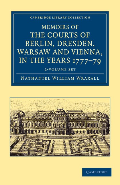 Abbildung von Wraxall | Memoirs of the Courts of Berlin, Dresden, Warsaw, and Vienna, in the Years 1777, 1778, and 1779 2 Volume Set | 2012
