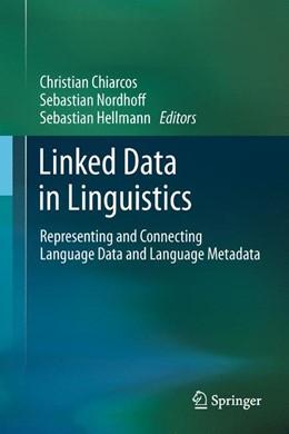 Abbildung von Chiarcos / Nordhoff / Hellmann | Linked Data in Linguistics | 2012 | Representing and Connecting La...