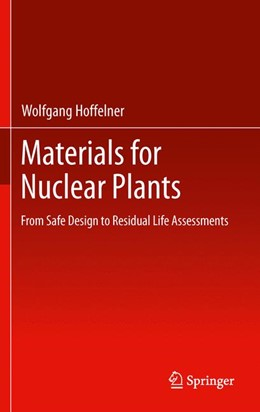 Abbildung von Hoffelner | Materials for Nuclear Plants | 2012 | From Safe Design to Residual L...
