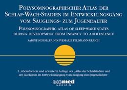 Abbildung von Scholle / Feldmann-Ulrich | Polysomnographischer Atlas der Schlaf-Wach-Stadien im Entwicklungsgang vom Säuglings- zum Jugendalter | 2012 | Polysomnographic atlas of slee...