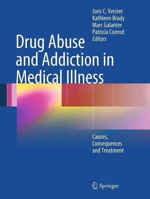 Abbildung von Verster / Brady / Galanter / Conrod   Drug Abuse and Addiction in Medical Illness   2012