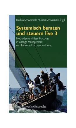 Abbildung von Schwemmle | Systemisch beraten und steuern live 3 | 2012 | Methoden und Best Practices in... | 003