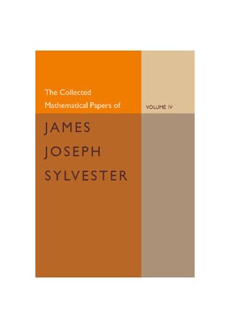 Abbildung von Sylvester / Baker | The Collected Mathematical Papers of James Joseph Sylvester: Volume 4, 1882-1897 | 2012