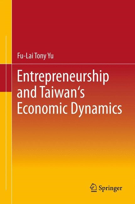 Abbildung von Yu | Entrepreneurship and Taiwan's Economic Dynamics | 2012