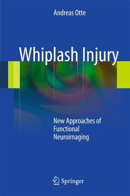 Abbildung von Otte | Whiplash Injury | 2012 | New Approaches of Functional N...