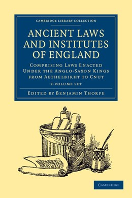 Abbildung von Thorpe | Ancient Laws and Institutes of England 2 Volume Set | 2012 | Comprising Laws Enacted under ...