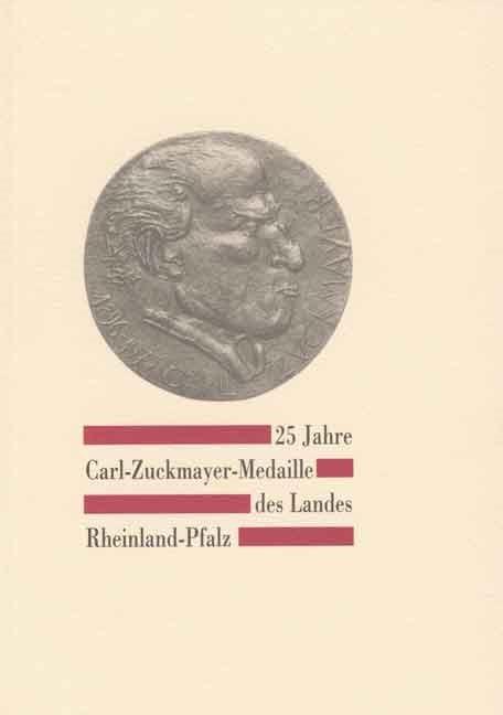 25 Jahre Carl-Zuckmayer-Medaille des Landes Rheinland-Pfalz 1979 bis 2004 | 1. Auflage, 2004 | Buch (Cover)