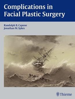 Abbildung von Capone / Sykes | Complications in Facial Plastic Surgery | 2012