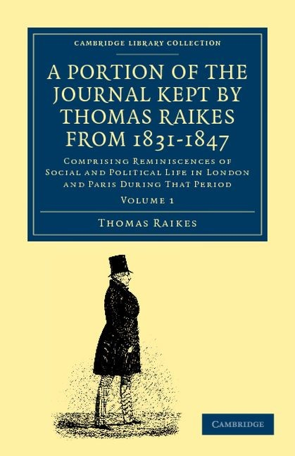 Abbildung von Raikes | A Portion of the Journal Kept by Thomas Raikes, Esq., from 1831–1847 | 2012