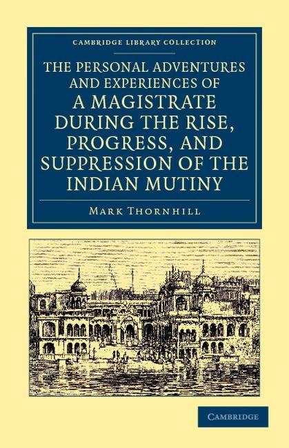 Abbildung von Thornhill | The Personal Adventures and Experiences of a Magistrate during the Rise, Progress, and Suppression of the Indian Mutiny | 2012