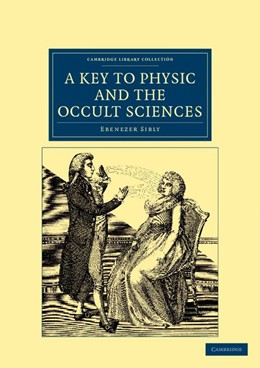 Abbildung von Sibly   A Key to Physic, and the Occult Sciences   2012