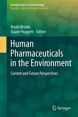 Abbildung von Brooks / Huggett   Human Pharmaceuticals in the Environment   2012   Current and Future Perspective...   4