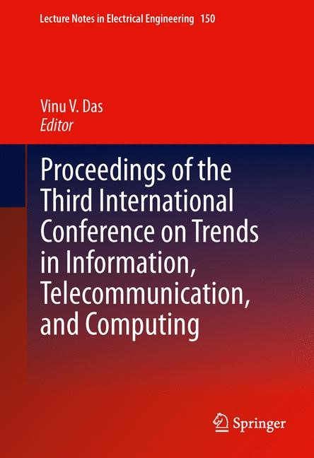 Abbildung von Das   Proceedings of the Third International Conference on Trends in Information, Telecommunication and Computing   2012
