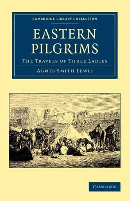 Abbildung von Lewis   Eastern Pilgrims   2012   The Travels of Three Ladies