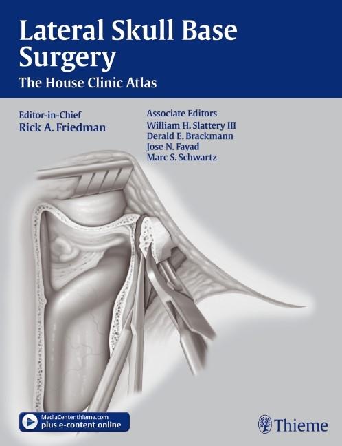 Abbildung von Friedman / Brackmann / Fayad / Schwartz   Lateral Skull Base Surgery   2012