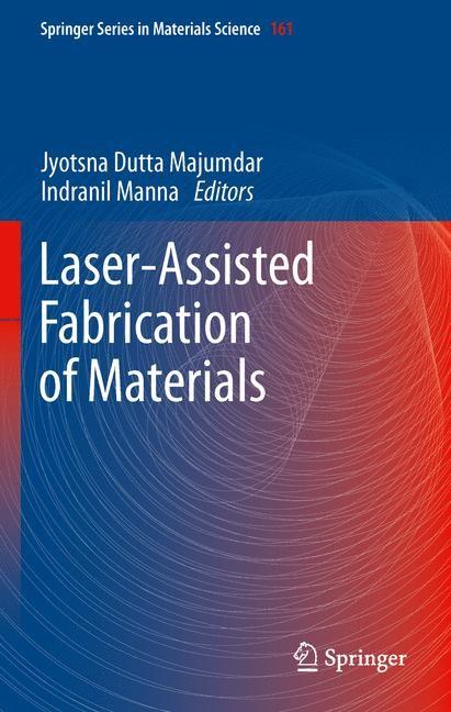 Abbildung von Majumdar / Manna | Laser-Assisted Fabrication of Materials | 2012