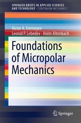 Abbildung von Eremeyev / Lebedev / Altenbach | Foundations of Micropolar Mechanics | 2012