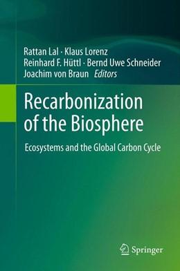 Abbildung von Lal / Lorenz / Hüttl / Schneider / von Braun   Recarbonization of the Biosphere   2012   Ecosystems and the Global Carb...