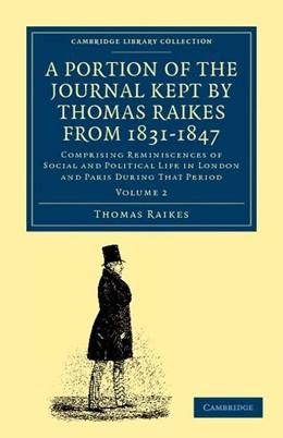 Abbildung von Raikes | A Portion of the Journal Kept by Thomas Raikes, Esq., from 1831–1847 | 2012 | Volume 2