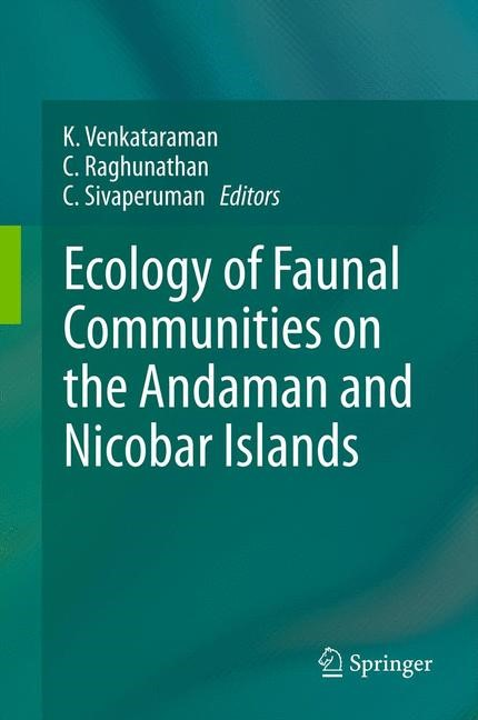 Abbildung von Venkataraman / Raghunathan / Sivaperuman   Ecology of Faunal Communities on the Andaman and Nicobar Islands   2012