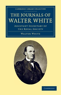 Abbildung von White | The Journals of Walter White | 2012 | Assistant Secretary of the Roy...