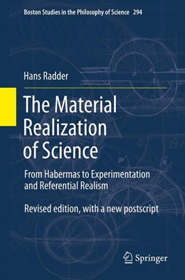 Abbildung von Radder | The Material Realization of Science | 2012 | From Habermas to Experimentati... | 294