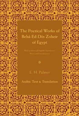 Abbildung von Palmer | The Poetical Works of Beha-Ed-Din Zoheir of Egypt 2 Part Set | 2012 | With a Metrical English Transl...